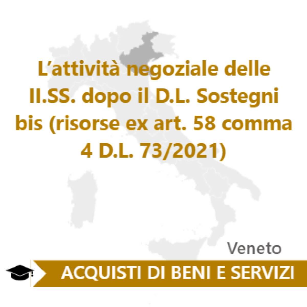 L'attività negoziale delle II.SS. dopo il D.L. Sostegni bis (risorse ex art. 58 comma 4 D.L. 73/2021)