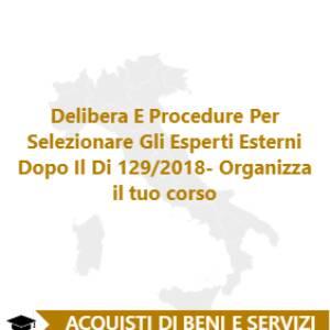 Delibera e procedure per selezionare gli esperti esterni dopo il DI 129/2018: