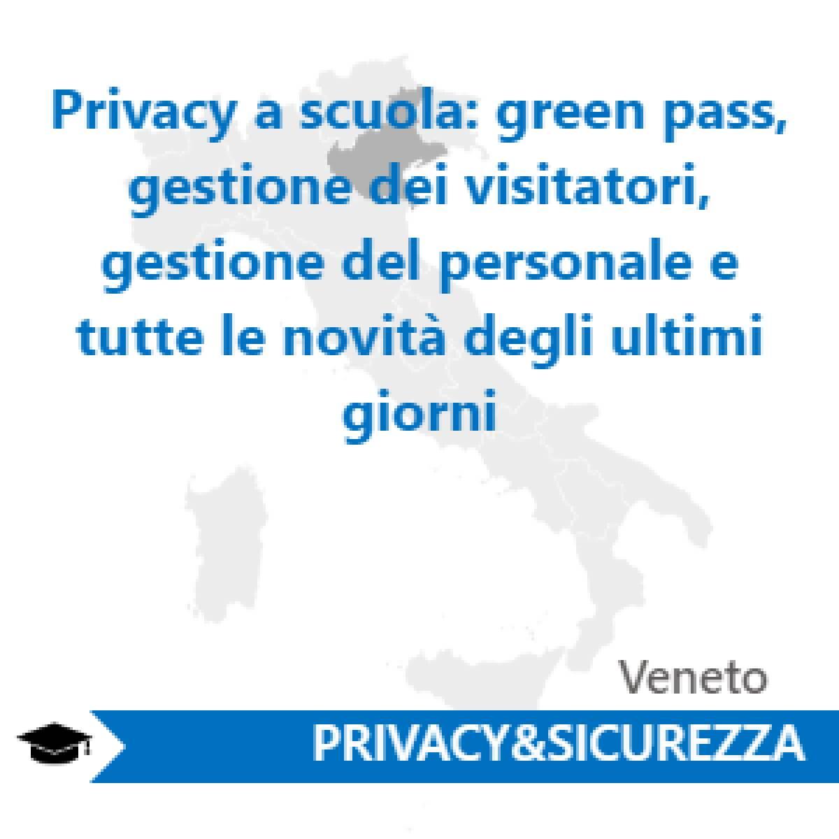 Privacy a scuola: green pass, gestione dei visitatori, gestione del personale e tutte le novità degli ultimi giorni