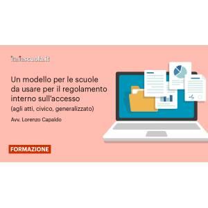 Webinar - Un modello per le scuole da usare per il regolamento interno sull'accesso (agli atti, civico, generalizzato)
