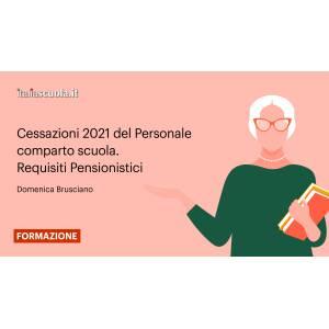 Webinar - Cessazioni 2021 del Personale comparto scuola - Requisiti Pensionistici