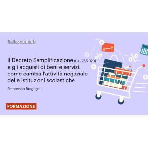 Webinar - Il Decreto Semplificazione (D.L. 76/2020) e gli acquisti di beni e servizi: come cambia l'attività negoziale delle Istituzioni scolastiche