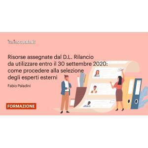 Webinar - Risorse assegnate dal D.L. Rilancio da utilizzare entro il 30 settembre 2020: come procedere alla selezione degli esperti esterni