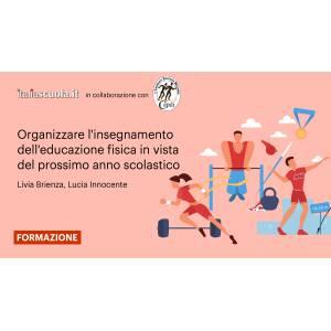 Webinar - Organizzare l'insegnamento dell'educazione fisica in vista del prossimo anno scolastico