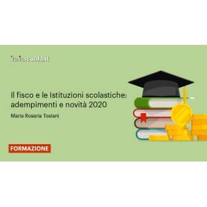 Webinar - Il fisco e le Istituzioni scolastiche: adempimenti e novità 2020