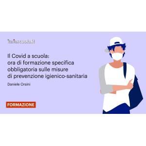 Webinar - Il Covid a scuola: ora di formazione specifica obbligatoria sulle misure di prevenzione igienico-sanitaria
