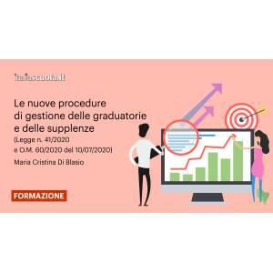 Webinar - Le nuove procedure di gestione delle graduatorie e delle supplenze (Legge n. 41/2020 e O.M. 60/2020 del 10/07/2020)