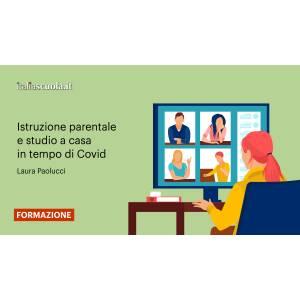 Webinar - Istruzione parentale e studio a casa in tempo di Covid